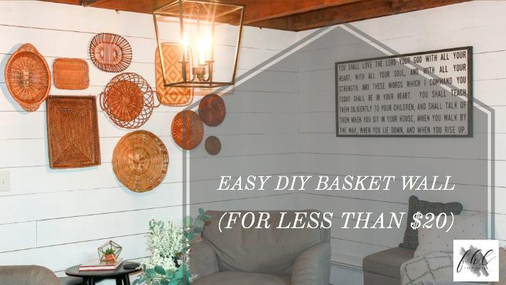 Easy DIY Basket Wall (for less than 20 Bucks!)