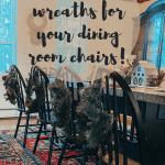 How to make wreaths for your dining room chairs this Christmas!