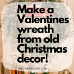 How to make a Valentines day wreath with leftover Christmas Decor