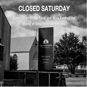 Farm Shed Closed Saturday 16 November 2019 for the Bicheno Food Festival 2019