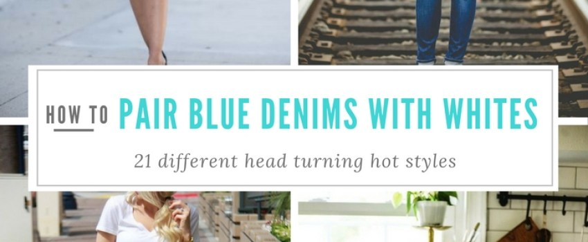 21 Hot and Head Turning Ways to Pair Blue Denims with White Tops – The 4th is my Favorite