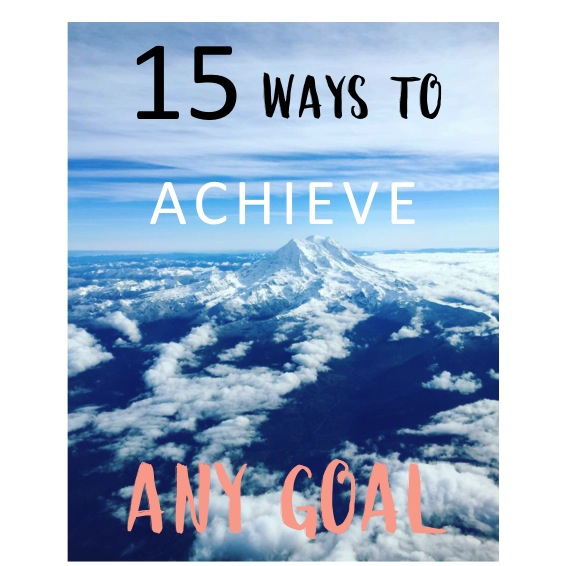 15 ways to achieve any goal