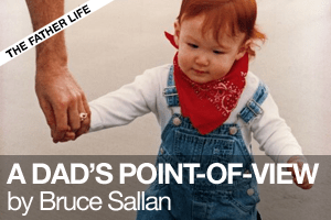 A Dad's Point of View by Bruce Sallan