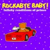 Rockabye Baby - Lullaby Renditions of Prince
