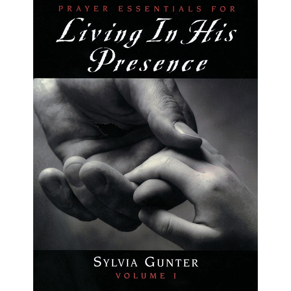 Prayer Essentials For Living In His Presence. Vol 1 - The Father's Business
