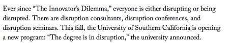 """Quote from """"The Disruption Machine"""" by Jill Lepore, The New Yorker, 6/23/14"""