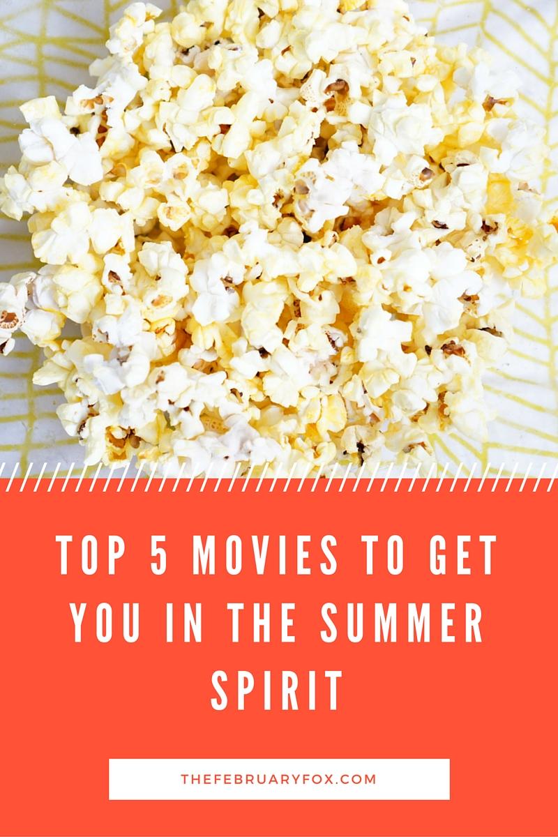 Top 5 Summer Movies - TheFebruaryFox.com