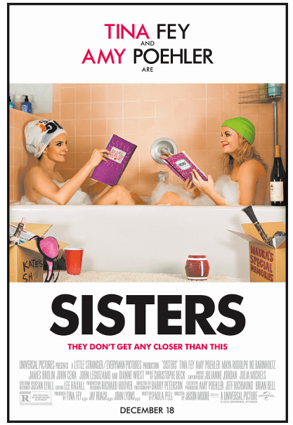 Win Passes For Free Tickets to see Sisters it will show Dec 15th