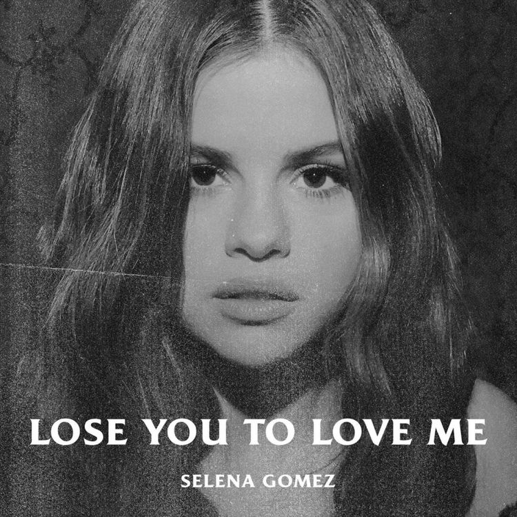 Official album art for Selena Gomez's new single Lose You To Love Me