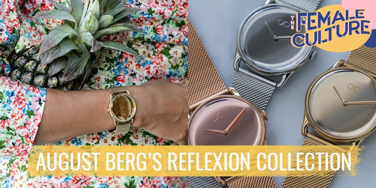 August Berg Reflexion Collection The Female Culture