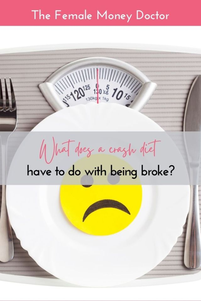 What does a crash diet have to do with being broke?