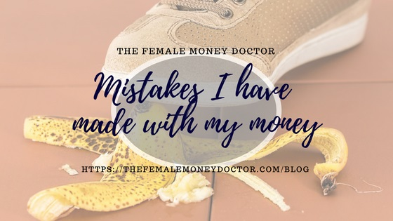Mistakes I have made with my money (and how I corrected them)
