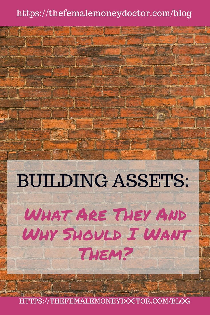 Building Assets: What Are They And Why Should I Want Them?