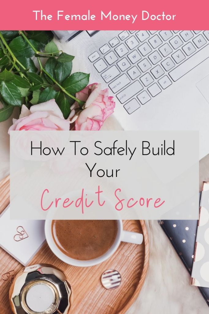how to build your credit score safely