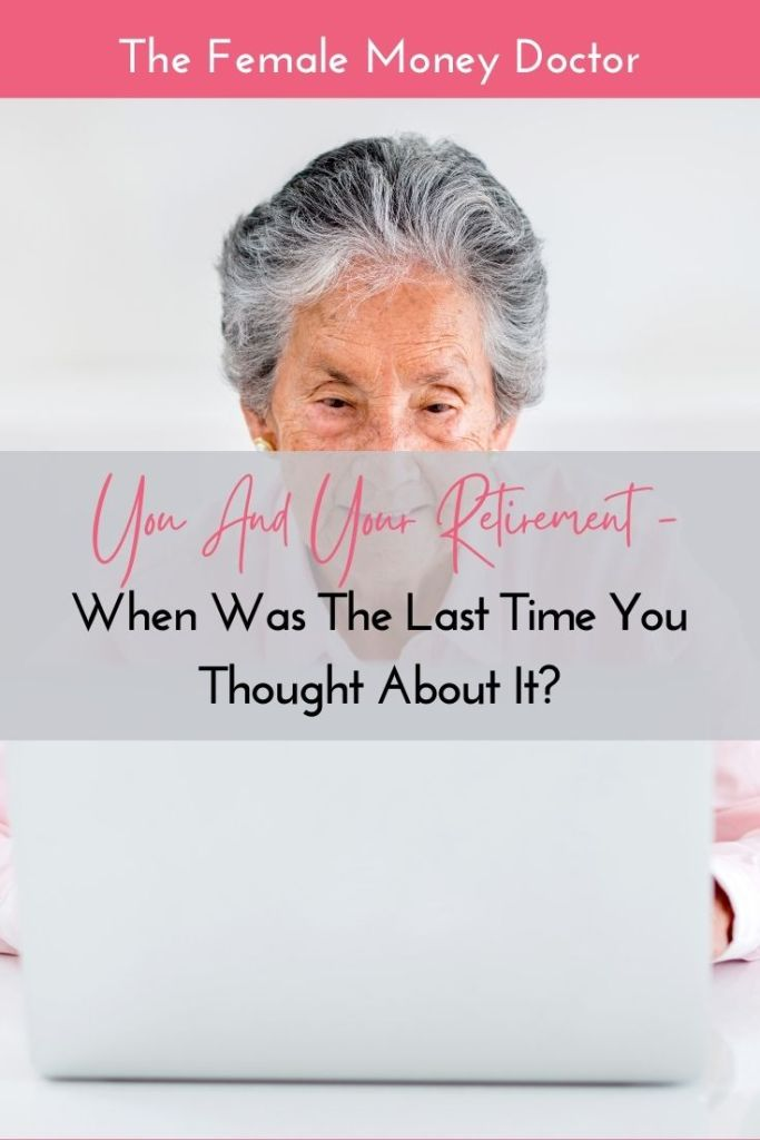 your retirement when was the last time your thought about it