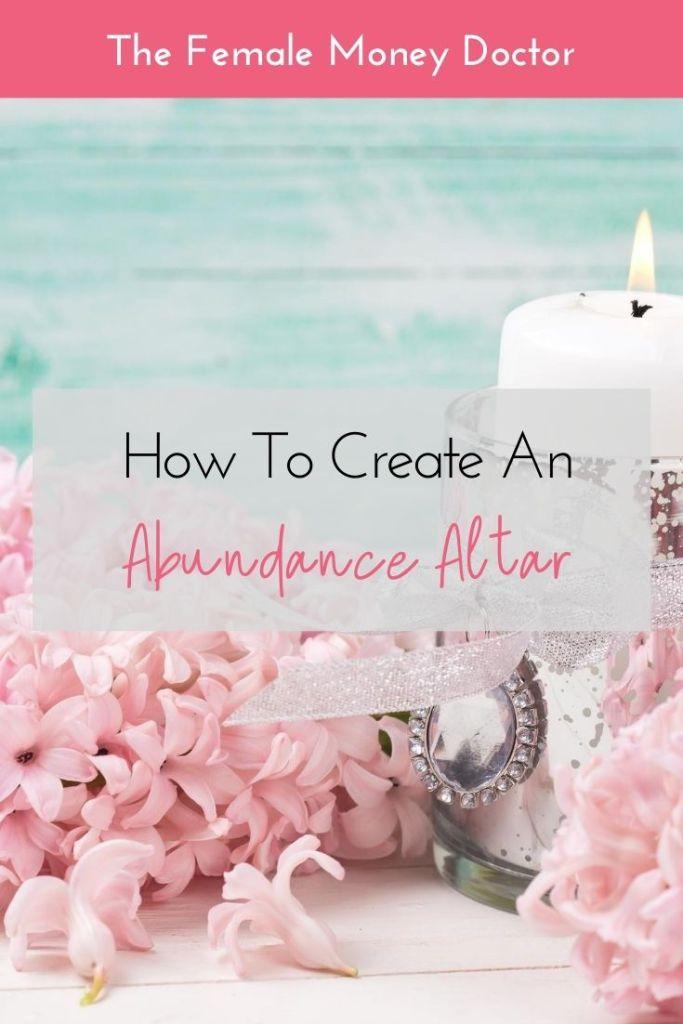 How To Create An Abundance Altar The Female Money Doctor