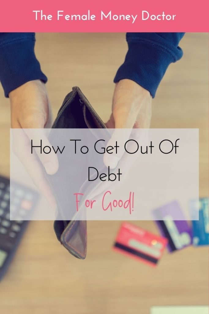 How to get out of debt for good
