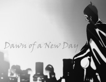 dawn of a new day