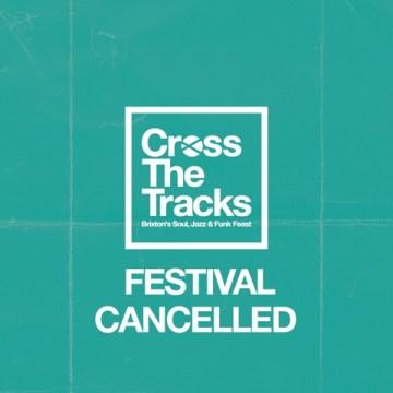 Cross the Tracks festival cancelled