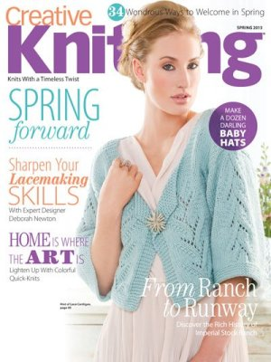 Creative Knitting Magazine Spring 2013