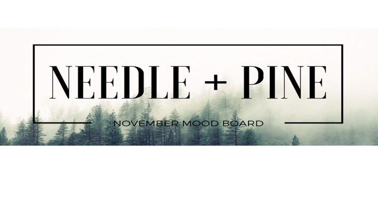 Needle + Pine | November Mood Board