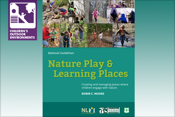 Comprehensive Guidelines for Nature Play, by Robin Moore image: Nature Play and Learning Places