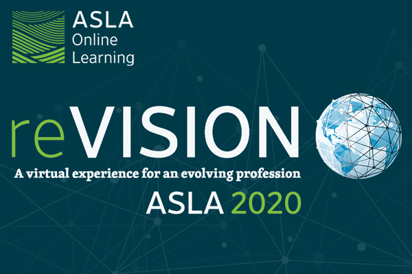reVISION ASLA 2020 recordings now available via ASLA Online Learning for PDH