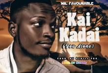 Photo of Mr Favourable – Kai Kadai(You Alone) (Prod by Gentle Pro)