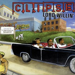 "The Clipse ""Lord Willin'"" (2002)"