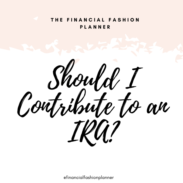 Should I Contribute to an IRA?