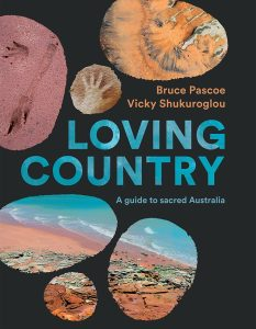 Loving Country, Bruce Pascoe, Hardie Grant