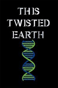 This Twisted Earth - a collection of short stories - available from Amazon bookstore