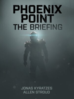 Cover image: Phoenix Point: The Briefing