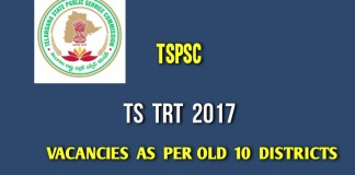 TS TRT 2017 expected Vacancies as per old 10 Districts