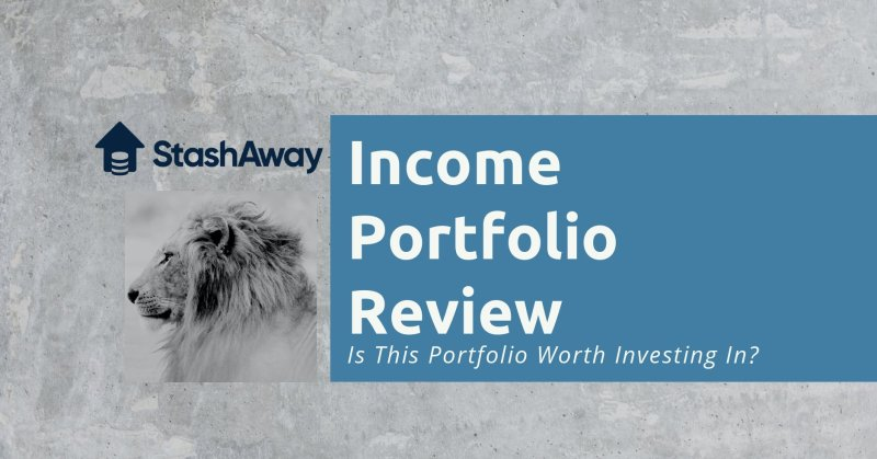 StashAway Income Portfolio Review