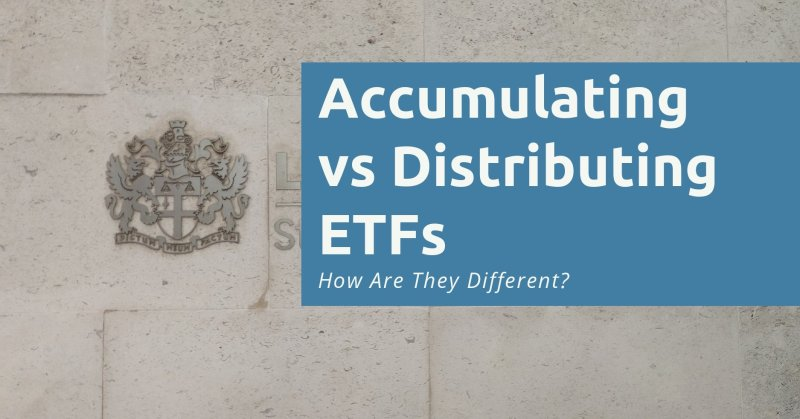 Accumulating vs Distributing ETF