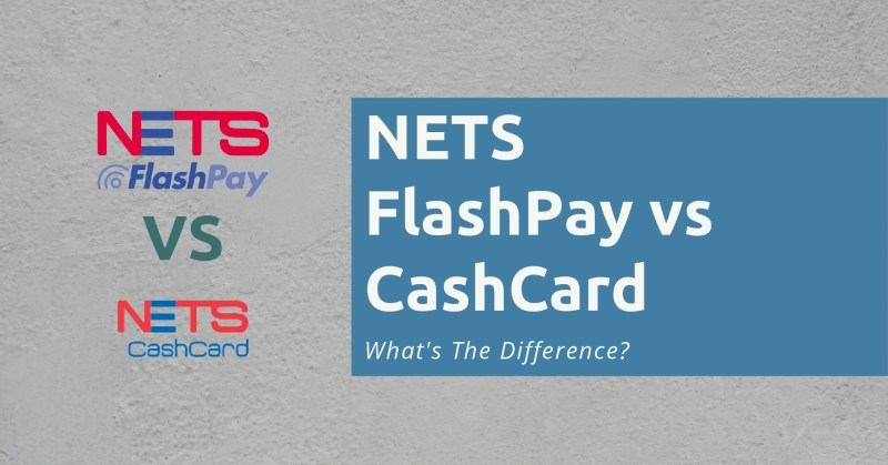 NETS FlashPay vs CashCard
