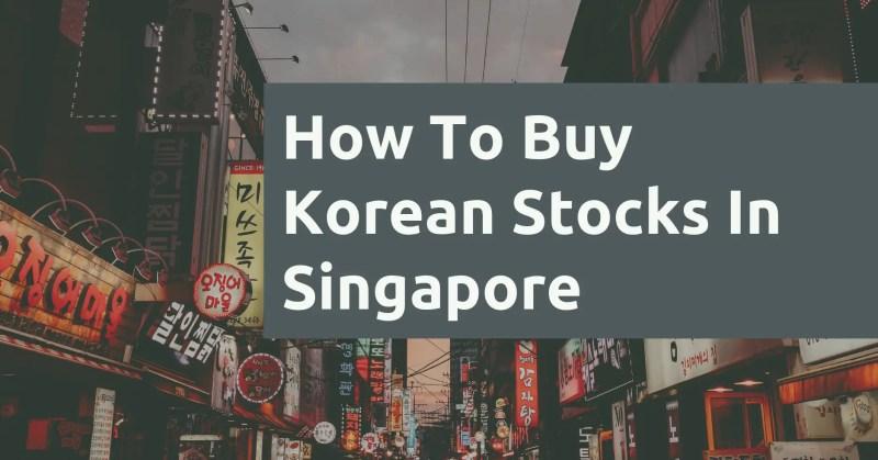 How To Buy Korean Stocks In Singapore