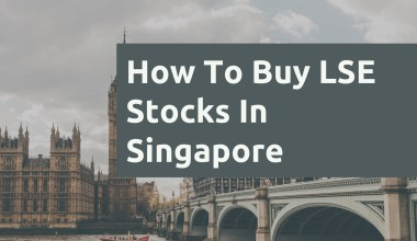 How To Buy LSE Stocks In Singapore