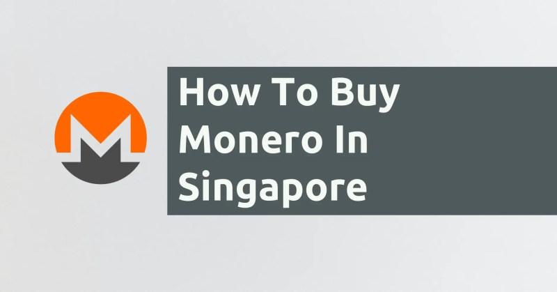 How To Buy Monero In Singapore