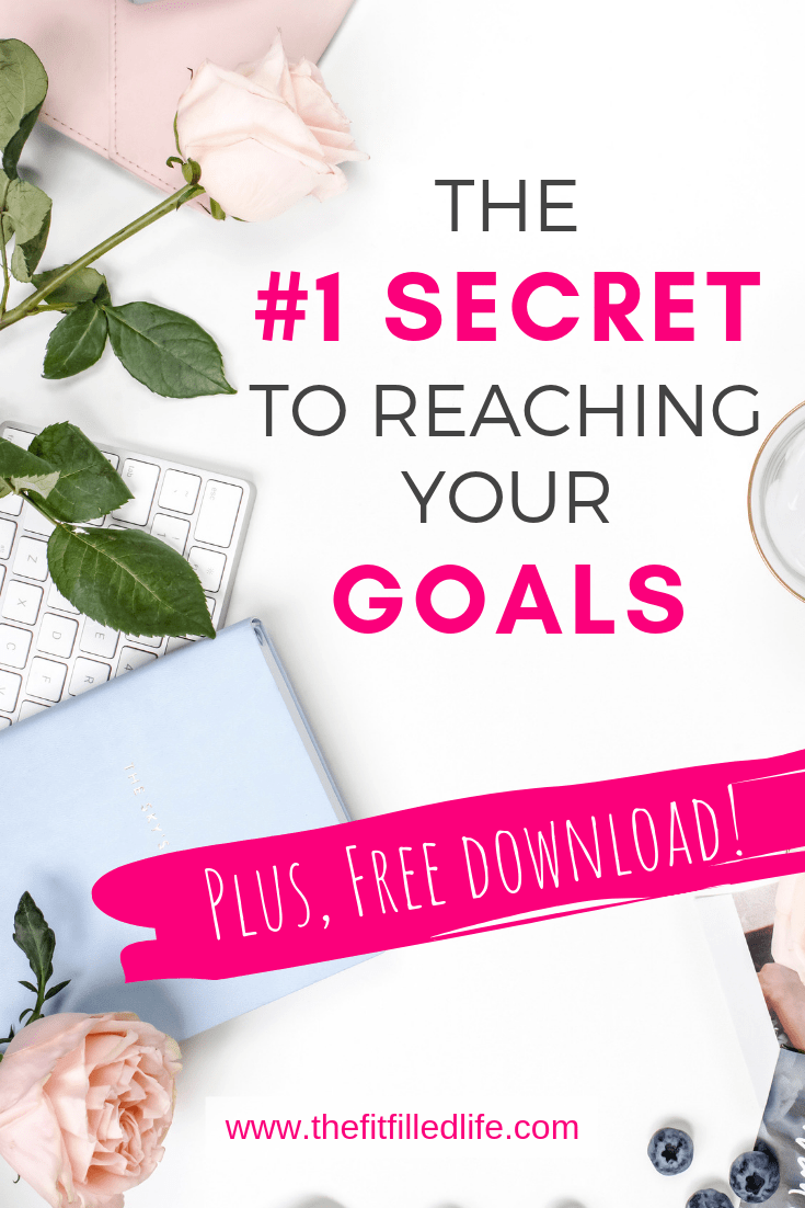 The #1 Secret to Reaching Your Goals