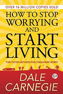 how to stop worrying and start living - self development books