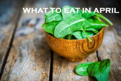 what to eat in april