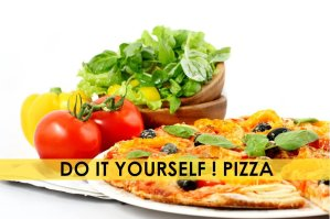 Do It Yourself! Pizza