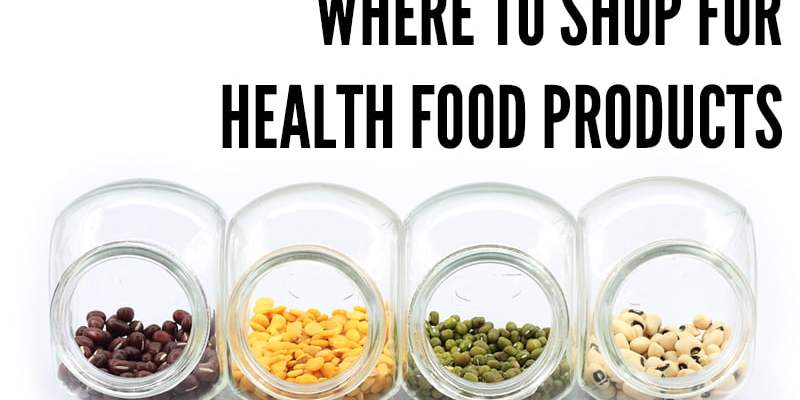 Where To Shop For Health Food Products