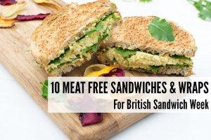 10 Meat Free Sandwiches & Wraps For British Sandwich Week