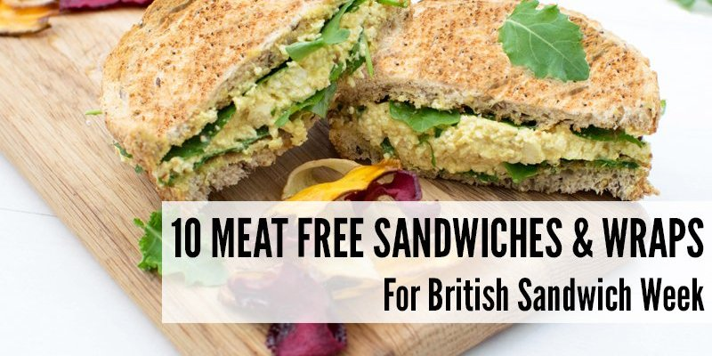 10 Meat Free Sandwiches & Wraps For British Sandwich Week
