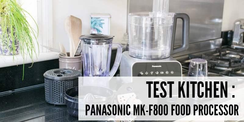 Test Kitchen: Panasonic MK-F800 Food Processor