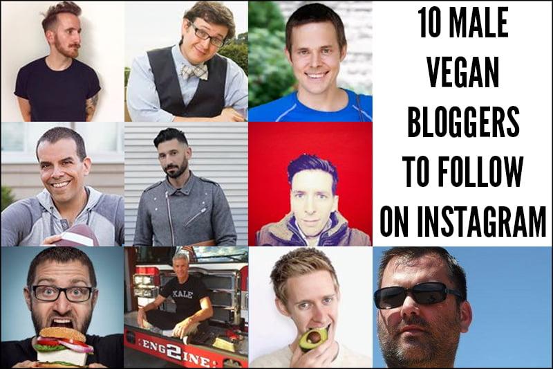 10 Male Vegan Bloggers to Follow on Instagram