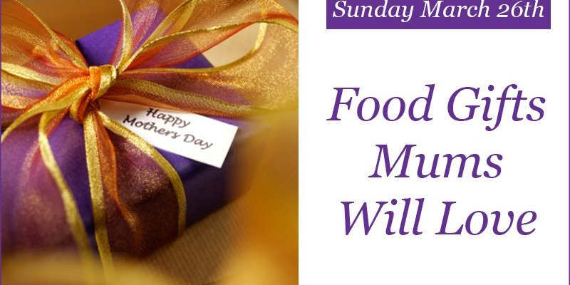 Food Gifts Mums Will Love